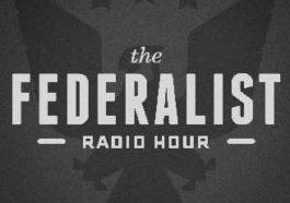 the-federalist-radio-hour-01